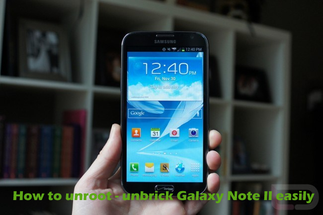 How Install Stock Firmware on Samsung Galaxy Note 2 [Unroot