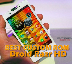 Best Custom ROM for Droid Razr HD - Verizon copy