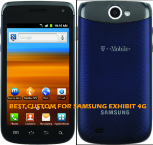 Best Custom ROM's for Galaxy Exhibit 4G T679