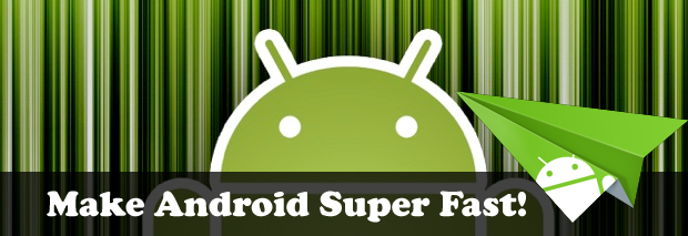 How to optimize Android for fast performance