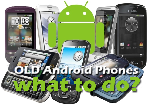 What to do with your Old Android Phone or Tablet?
