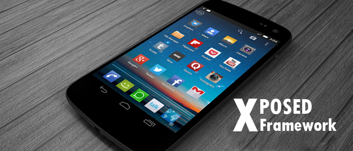 What is Xposed Framework? How to Install and use it? Best