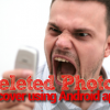 Best Apps to recover deleted pictures from your Android device