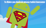 Must have Android apps to do awesome things with your phone tablet