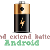 How to save and extend battery life of Android Phone or Tablet