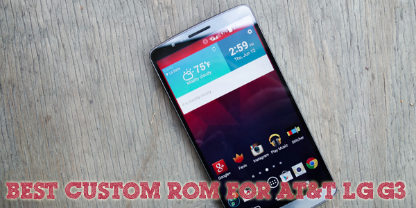 Best Custom ROM for At&T LG G3