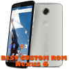Best Custom rom for Nexus 6