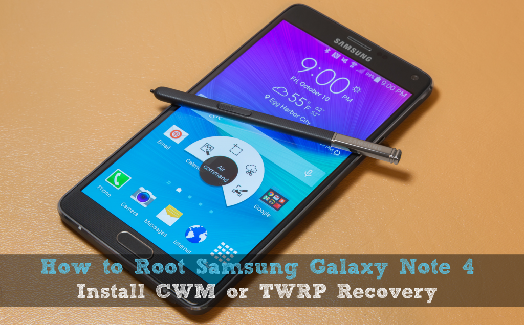 How to root Samsung Galaxy Note 4 and install CWM/TWRP recovery