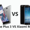 One Plus 3 Vs Xiaomi Mi5 - Comparison - budget flagship war