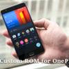 Best custom ROM for OnePlus 3